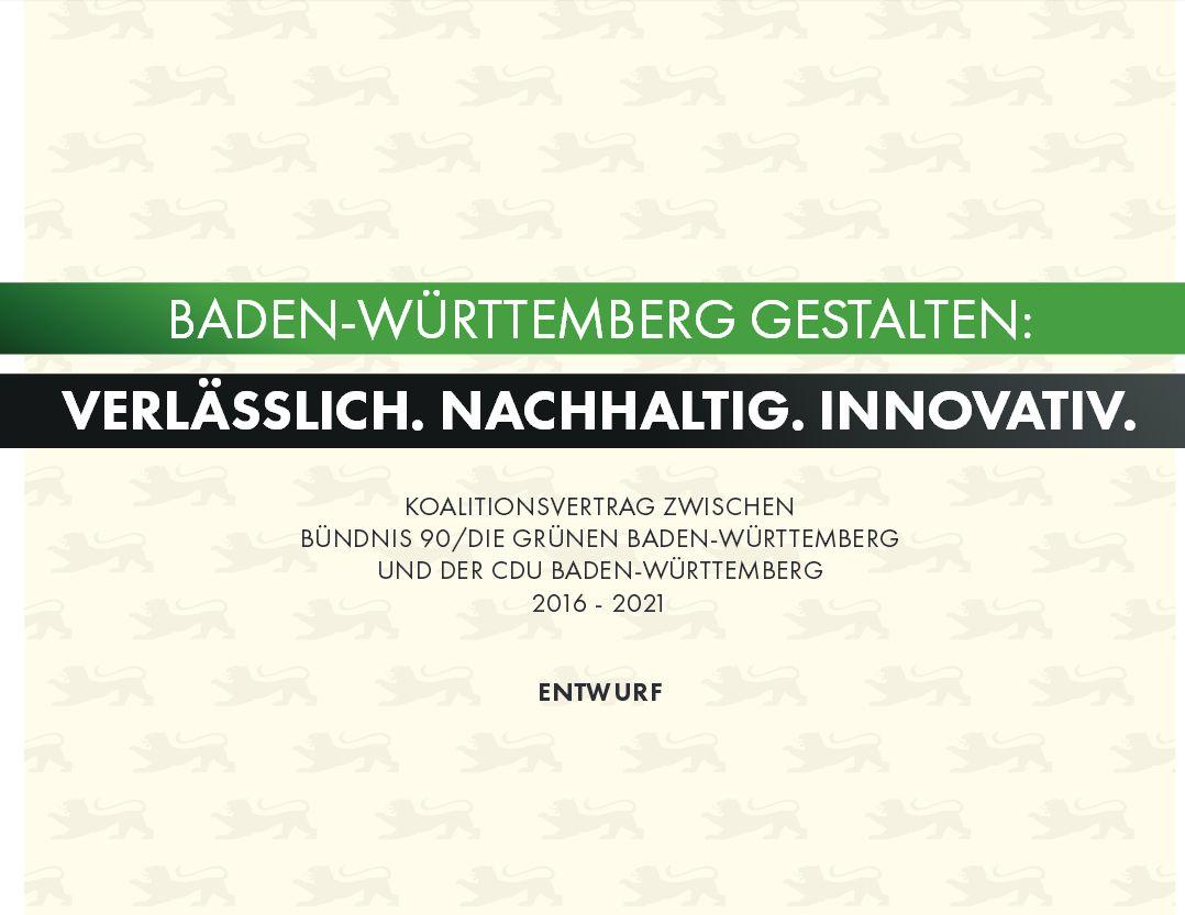 Der grün-schwarze Koalitionsvertrag: Baden-Württemberg gestalten: verlässlich. nachhaltig. innovativ.