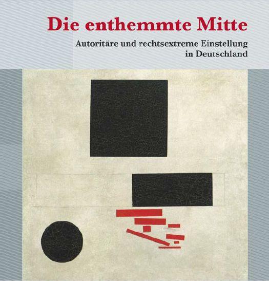 """Die Leipziger """"Mitte""""-Studie – Rechtsextreme Einstellungen in Deutschland"""